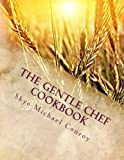 img - for The Gentle Chef Cookbook: Vegan Cuisine for the Ethical Gourmet book / textbook / text book