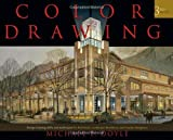 Color Drawing: Design Drawing Skills and Techniques for Architects, Landscape Architects, and Interior Designers - 0471741906