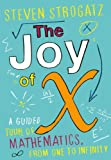 The Joy of X: A Guided Tour of Mathematics, from One to Infinity (English Edition)