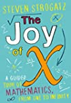 The Joy of X: A Guided Tour of Mathem...