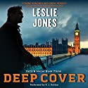 Deep Cover: Duty & Honor, Book 3 Audiobook by Leslie Jones Narrated by P. J. Ochlan