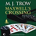 Maxwell's Crossing (       UNABRIDGED) by M. J. Trow Narrated by Peter Wickham