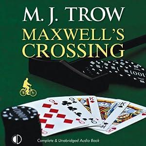 Maxwell's Crossing | [M. J. Trow]