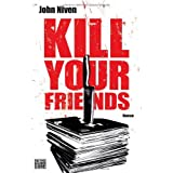 "Kill Your Friendsvon ""John Niven"""