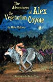 The Adventures of Alex the Vegetarian Coyote