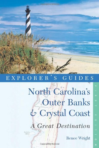 Explorer'S Guide North Carolina'S Outer Banks & Crystal Coast: A Great Destination (Explorer'S Great Destinations)