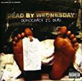 Democracy Is Dead by Dead By Wednesday