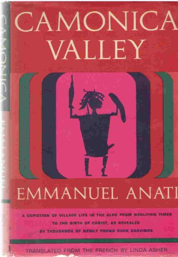 Camonica Valley;: A depiction of village life in the Alps from neolithic times to the birth of Christ, as revealed by thousands of newly found rock carvings PDF