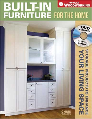 Built-In Furniture For The Home: Storage Projects To Enhance Your Living Space (Popular Woodworking)