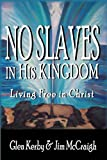img - for No Slaves in His Kingdom - Living Free in Christ book / textbook / text book