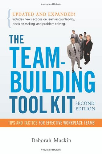 The Team-Building Tool Kit: Tips and Tactics for...