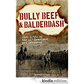 Bully Beef and Balderdash Some Myths of the AIF Examined and Debunked
