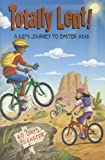 img - for Totally Lent!: A Kid's Journey to Easter 2012 book / textbook / text book