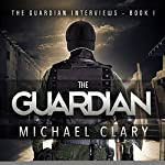The Guardian: The Guardian Interviews, Book 1 | Michael Clary