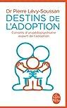 Destins de l'adoption par Lévy-Soussan