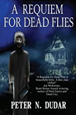 A Requiem for Dead Flies: A Supernatural Ghost Thriller