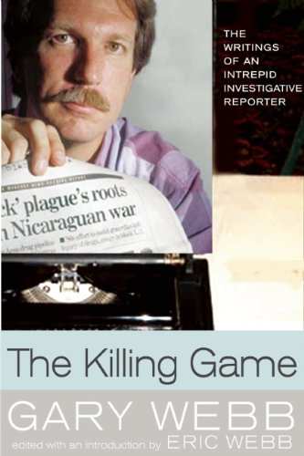 The Killing Game: The Writings of an Intrepid Investigative Reporter