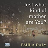 Just What Kind of Mother Are You? (Unabridged)