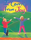 I Came From Joy Spiritual Affirmations and Activities for Children