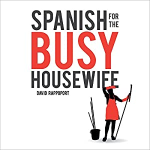 Spanish for the Busy Housewife Audiobook