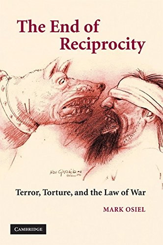 The End of Reciprocity: Terror, Torture, and the Law of War