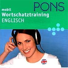 PONS mobil Wortschatztraining Englisch (       gekürzt) von Claudia Guderian, Jeanette Janz Gesprochen von: Eva Michel-Lessing, Nicola Brown, Sheila McBride