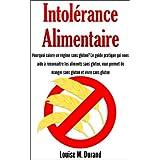 Intolérance alimentaire - Pourquoi suivre un régime sans gluten? Le guide pratique qui vous aide à reconnaître...