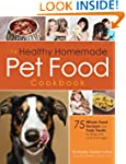 The Healthy Homemade Pet Food Cookboo...