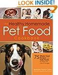 The Healthy Homemade Pet Food Cookboo...