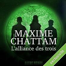 L'alliance des trois (Autre Monde 1) | Livre audio Auteur(s) : Maxime Chattam Narrateur(s) : Hervé Lavigne, Véronique Groux de Miéri