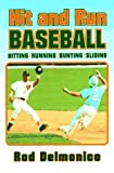 img - for Hit and Run Baseball by Delmonico, Rod, Fraser, Ron (1992) Paperback book / textbook / text book