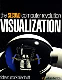 Visualization: The Second Computer Revolution (0716722313) by Richard Mark Friedhoff