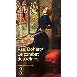 Le combat des reinespar Paul DOHERTY