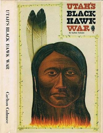 Utah's Black Hawk War: Lore and reminiscences of participants
