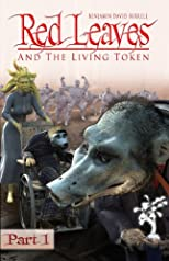 Red Leaves and the Living Token (Volume 1)