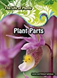 Plant Parts (The Life of Plants)
