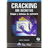 Cracking sin secretos. Ataque y defensa de software.