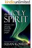 THE HOLY SPIRIT - Spiritual Gifts: Amazing Power for Everyday People (Illuminated Bible Study Guides Series)