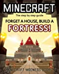 Minecraft: Forget a House, Build a  F...