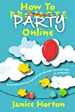 How To Party Online