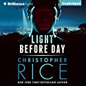 Light Before Day (       UNABRIDGED) by Christopher Rice Narrated by Cole Ferguson