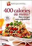 400 calories ou moins !: Bien manger...
