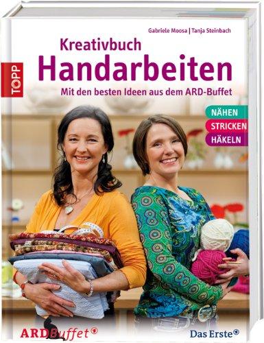 Preise vergleichen Kreativbuch Handarbeiten: Modelle aus dem ARD Buffet & Grundlagen Nähen, Stricken, Häkeln