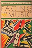 Facing the Music (039475185X) by Frith, Simon