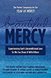 Read Beautiful Mercy: Experiencing God's unconditional love so we can share it with others on-line