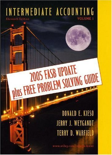 Intermediate Accounting, Vol. 1 (11th Edition, 2005 FASB Update) 11th (eleventh) edition by Donald E. Kieso, Jerry J. Weygandt, Terry D. Warfield published by Wiley (2005) [Hardcover]