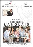 Méthode d'Anglais Smart English, Introduction à l'Anglais, Vol.2 - Apprendre l'Anglais avec les Anglais et les Américains eux-mêmes (CDs Audio)