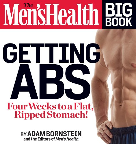 The Men\'s Health Big Book: Getting Abs: Four Weeks to a Flat, Ripped Stomach!