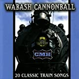 Wabash Cannonball : 20 Classic Train Songs