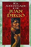 img - for Mensaje de Juan Diego - Rustica (Spanish Edition) book / textbook / text book